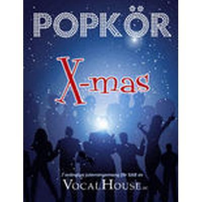 Popkör X-mas 7 svängiga jularrangemang för SAB av VocalHouse.se (Häftad, 2013)