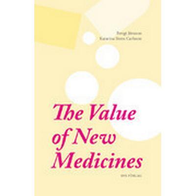 The value of new medicines (Häftad, 2014)