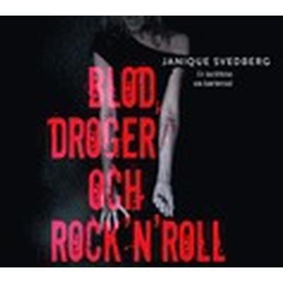 Blod, droger och rock'n'roll: en berättelse om överlevnad (Ljudbok MP3 CD, 2014)