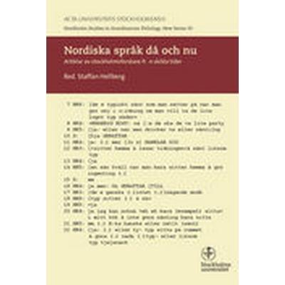 Nordiska språk då och nu: artiklar av stockholmsforskare från skilda tider (Häftad, 2015)