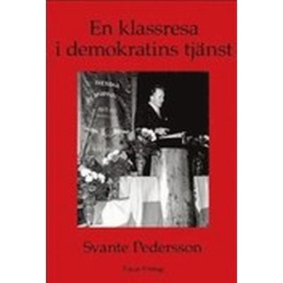 En klassresa i demokratins tjänst (Häftad, 2013)