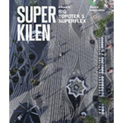 Superkilen: a project by Big, Topotek 1, Superflex (Häftad, 2013)