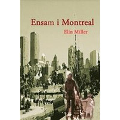Ensam i Montreal (Inbunden, 2013)
