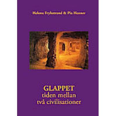 Glappet: tiden mellan två civilisationer (Häftad, 2014)