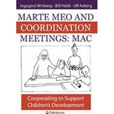 Marte meo and coordination meetings: MAC (Häftad, 2013)