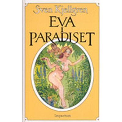 Eva i paradiset och fem andra historiska berättelser från en ostkuststad (Inbunden, 1990)