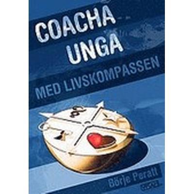 Coacha unga med livskompassen (Häftad, 2008)