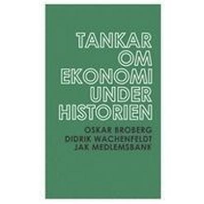 Tankar om ekonomi under historien (Pocket, 2009)