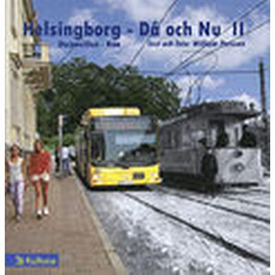 Helsingborg - Då och Nu II (Inbunden, 2012)