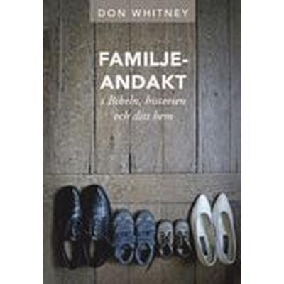 Familjeandakt - i Bibeln, historien och ditt hem (Häftad, 2015)