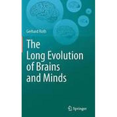 The Long Evolution of Brains and Minds (Inbunden, 2013)