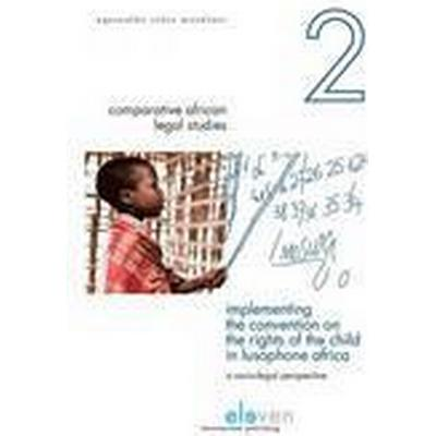 Implementing the Convention on the Rights of the Child in Lusophone Africa (Häftad, 2016)