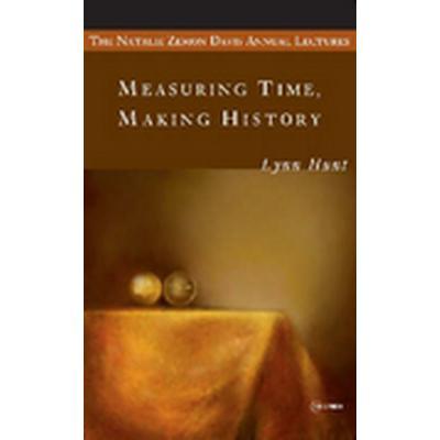 Measuring Time, Making History (Häftad, 2008)