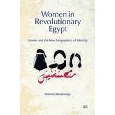 Women in Revolutionary Egypt (Inbunden, 2016)