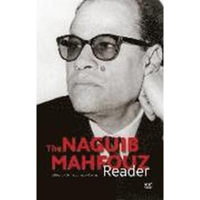 The Naguib Mahfouz Reader (Häftad, 2016)
