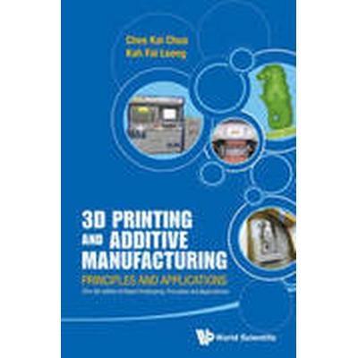 3D Printing and Additive Manufacturing: Principles and Applications (with Companion Media Pack) - Fourth Edition of Rapid Prototyping (Häftad, 2014)