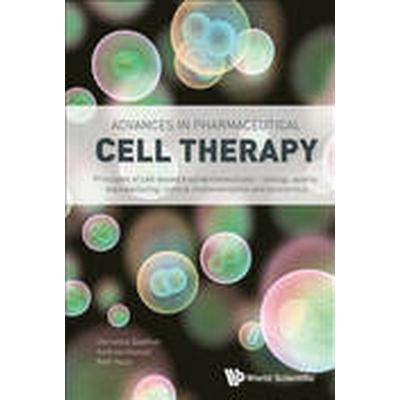 Advances in Pharmaceutical Cell Therapy: Principles of Cell-Based Biopharmaceuticals (Inbunden, 2015)