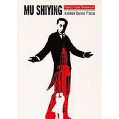 Mu Shiying: China's Lost Modernist (Häftad, 2014)