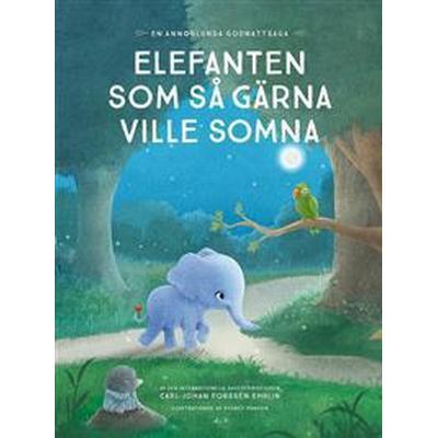 Elefanten som så gärna ville somna: en annorlunda godnattsaga (E-bok, 2016)