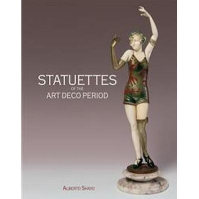 Statuettes of the Art Deco Period (Inbunden, 2016)