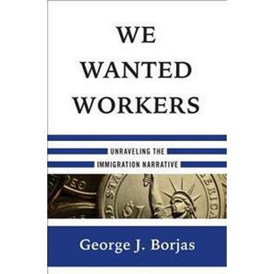 We Wanted Workers (Inbunden, 2016)