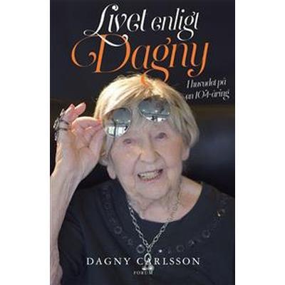 Livet enligt Dagny: I huvudet på en 104-åring (E-bok, 2016)