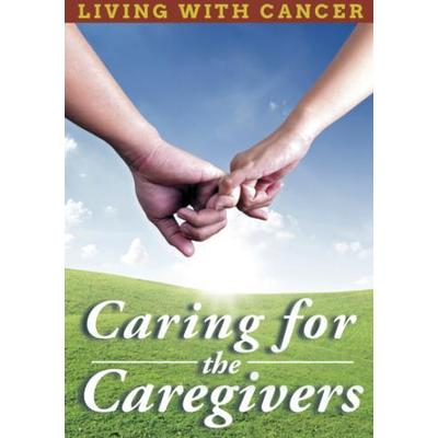 Living With Cancer: Caring For The Caretakers (DVD) (DVD 2014)
