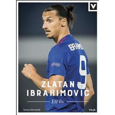 Zlatan Ibrahimovic: ett liv (Inbunden, 2017)