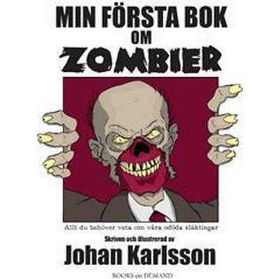 Min första bok om zombier: allt du behöver veta om våra odöda släktingar (Häftad, 2016)