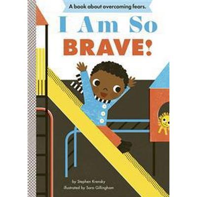 I Am So Brave! (Inbunden, 2014)