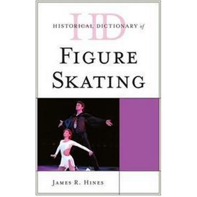 Historical Dictionary of Figure Skating (Inbunden, 2011)