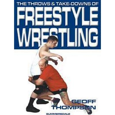Throws and Takedowns of Free-style Wrestling (Häftad, 1998)