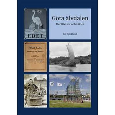 Göta älvdalen: berättelser och bilder (Inbunden, 2016)