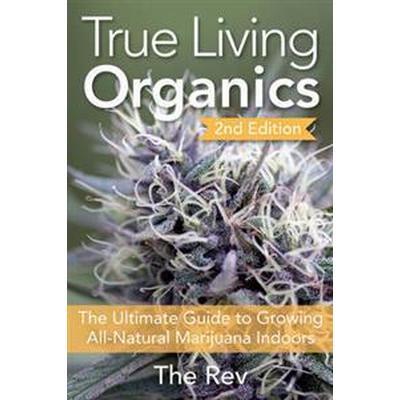 True Living Organics (Häftad, 2016)