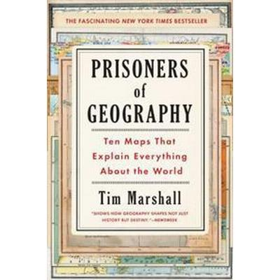 Prisoners of Geography: Ten Maps That Explain Everything about the World (Häftad, 2016)