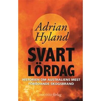 Svart lördag: historien om Australiens mest förödande skogsbrand (Danskt band, 2016)