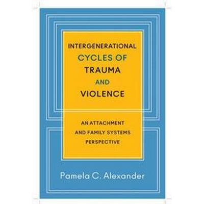Intergenerational Cycles of Trauma and Violence (Inbunden, 2014)
