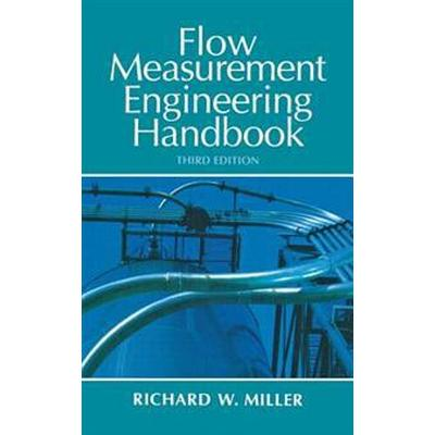 Flow Measurement Engineering Handbook (Inbunden, 1996)