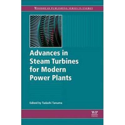 Advances in Steam Turbines for Modern Power Plants (Inbunden, 2016)