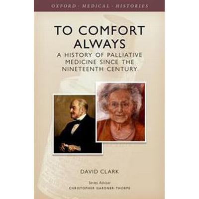 To Comfort Always (Inbunden, 2016)