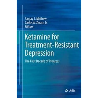 Ketamine for Treatment-resistant Depression (Inbunden, 2016)
