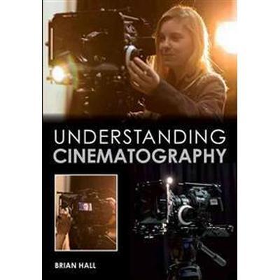 Understanding Cinematography (Häftad, 2016)