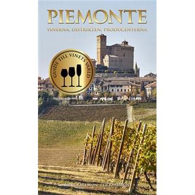 Piemonte: vinerna, distrikten, producenterna (E-bok, 2016)
