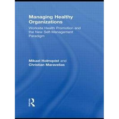 Managing Healthy Organizations (Pocket, 2012)