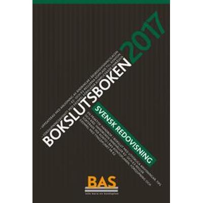 Bokslutsboken 2017: svensk redovisning (Häftad, 2017)