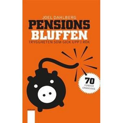 Pensionsbluffen: tryggheten som gick upp i rök (Häftad, 2017)