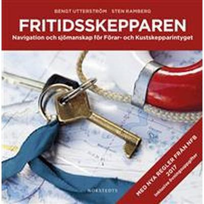 Fritidsskepparen: Navigation och sjömanskap för Förar- och Kustskepparintyget (E-bok, 2017)