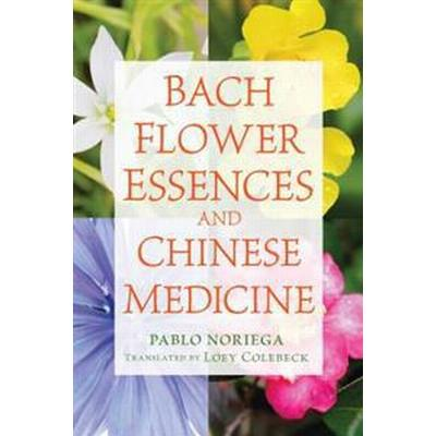 Bach Flower Essences and Chinese Medicine (Pocket, 2016)