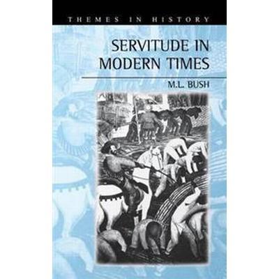 Servitude in Modern Times (Inbunden, 2000)