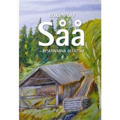 Boken om Såå - byskrivarna berättar (Inbunden, 2014)